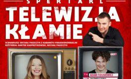 """""""Telewizja kłamie"""" w Teatrze Małym"""