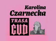 "Karolina Czarnecka ""Trasa Cud"" w Underground Pub"