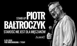 Piotr Bałtroczyk - Starość nie jest dla mięczaków w Underground Pub