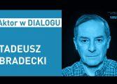 Aktor w Dialogu: spotkanie z Tadeuszem Bradeckim w Teatrze Małym