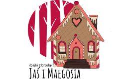 """Bajki z brodą - """"Jaś i Małgosia"""" z Teatrem Małym"""