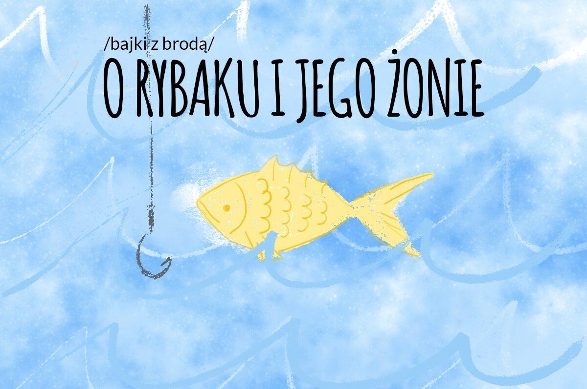 """Bajki z brodą – """"O rybaku i jego żonie"""" z Teatrem Małym"""