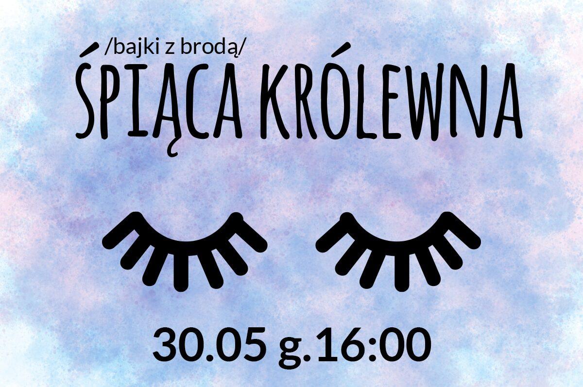 """Bajki z brodą – """"Śpiąca Królewna"""" z Teatrem Małym"""