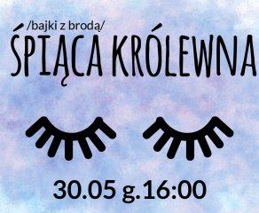 """Bajki z brodą - """"Śpiąca Królewna"""" z Teatrem Małym"""
