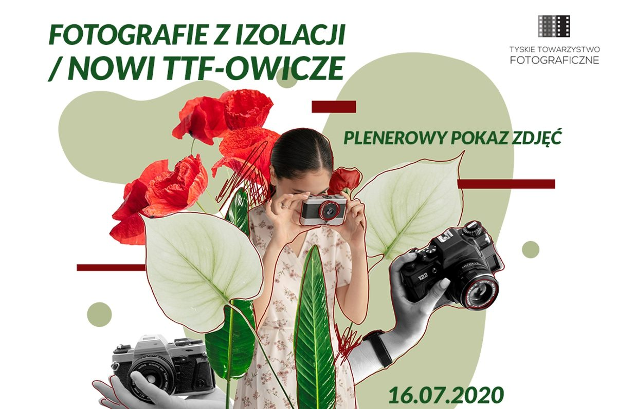 """""""Fotografie z izolacji / Nowi TTF-owicze"""" – plenerowy pokaz zdjęć TTF [nowy termin]"""