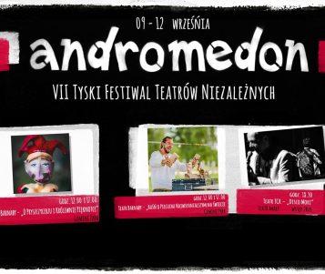 Andromedon - VII Tyski Festiwal Teatrów Niezależnych