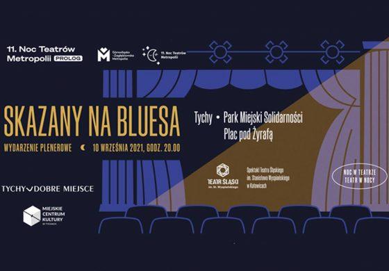 """Spektakl plenerowy """"Skazany na bluesa"""" pod Żyrafą - 11. Noc Teatrów Metropolii"""