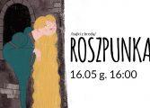 """Bajki z brodą - """"Roszpunka"""" z Teatrem Małym"""