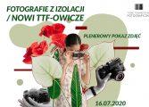 """""""Fotografie z izolacji / Nowi TTF-owicze"""" - plenerowy pokaz zdjęć TTF [nowy termin]"""